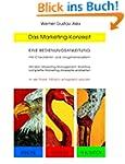 Das Marketing-Konzept: Eine Bedienung...