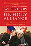 img - for Unholy Alliance: The Agenda Iran, Russia, and Jihadists Share for Conquering the World book / textbook / text book