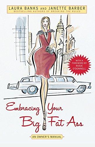 Embracing Your Big Fat Ass: An Owner's Manual