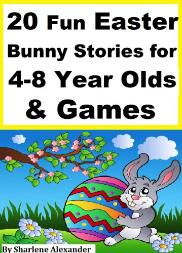 Free Kindle Book : 20 Fun Easter Bunny Stories for 4-8 Year Olds & Games