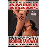 Hungry For A Brother Sandwich (Sibling Fantasies)