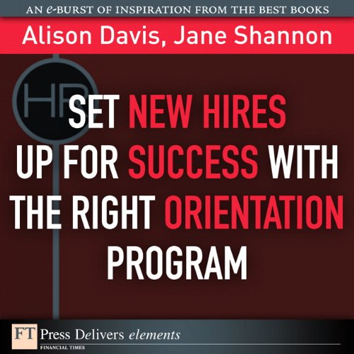 Set New Hires Up For Success With The Right Orientation Program (Ft Press Delivers Elements)