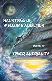 Hauntings of Welcome Addiction