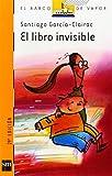 El Libro Invisible / the Invisible Book (El Barco De Vapor / the Steamboat) (Spanish Edition)
