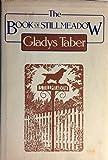 The Book of Stillmeadow (0060152400) by Taber, Gladys