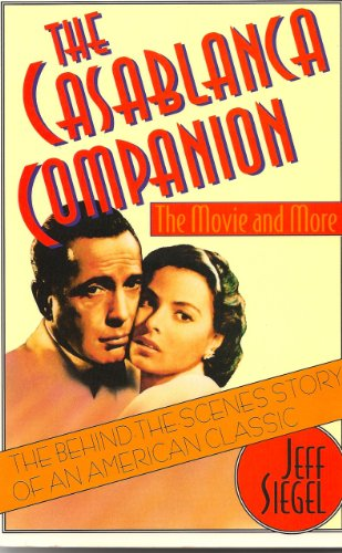 The Casablanca Companion: The Movie and More, Jeff Siegel