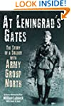 At Leningrad�s Gates: The Story of a...