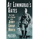 At Leningrad's Gates: The Combat Memoirs of a Soldier with Army Group Northby William Lubbeck
