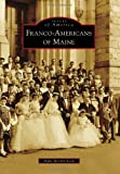 img - for Franco-Americans of Maine (Images of America) book / textbook / text book