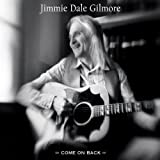 Come on Backby Jimmie Dale Gilmore
