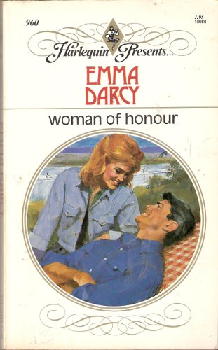 Woman of Honour (Harlequin Presents, No 960), Emma Darcy