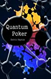 Quantum Poker: Summing Up Everything You will Ever Need to Know About Poker