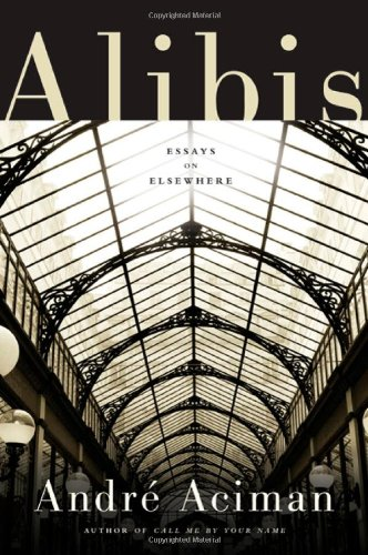 Alibis: Essays on Elsewhere
