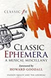 ISBN: 1904027814 - Classic Ephemera: A Classic FM Musical Miscellany