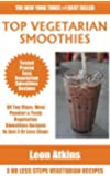 Collection of 30 Top Class Healthy, Quick, Easy, Super-Delicious & Most Popular Vegetarian Smoothies Recipes In Just 3 Or Less Steps (English Edition)