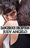 Dangerous Deception (The BAD BOY BILLIONAIRES Series)