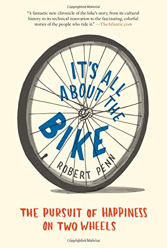 It's All About the Bike: The Pursuit of Happiness on Two Wheels (It S All Good compare prices)