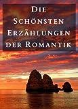 Image of Die schönsten und beliebtesten Erzählungen der Romantik: Der Sandmann, Undine, Peter Schlemihl, Der blonde Eckbert, Aus dem Leben eines Taugenichts, Der Runenberg... (German Edition)