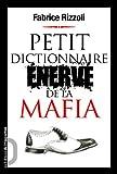 echange, troc Fabrice Rizzoli - Petit dictionnaire énervé de la mafia