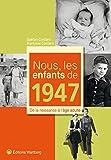 echange, troc Gaëtan Cordaro, Françoise Cordaro - Nous, les enfants de 1947 : De la naissance à l'âge adulte