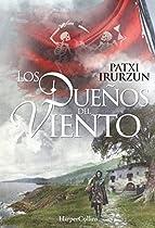Los Dueños Del Viento (novela Histórica) (spanish Edition)