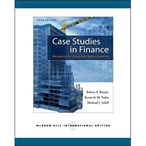 case studies in finance managing for corporate value creation solutions Find 9780077861711 case studies in finance : managing for corporate value creation 7th edition by bruner et al at over 30 bookstores buy, rent or sell.