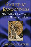 Fooled by Randomness: The Hidden Role of Chance in the Markets and in Life, First Edition
