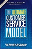img - for The Ultimate Customer Service Model The Secret of Winning in the Age of Service [2011] book / textbook / text book