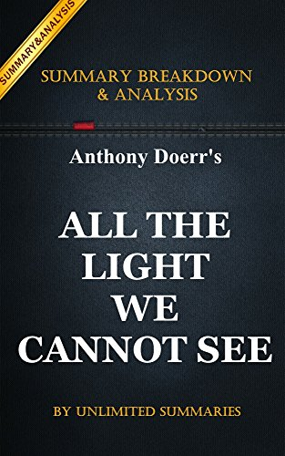 All the Light We Cannot See: by Anthony Doerr | Key Summary