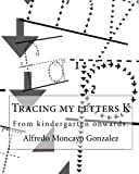 img - for Tracing my letters K book / textbook / text book