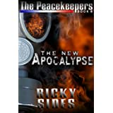 The Peacekeepers. The New Apocalypse. Book 8. ~ Ricky Sides