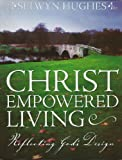 Christ Empowered Living: Reflecting God's Design (0633091537) by Selwyn Hughes