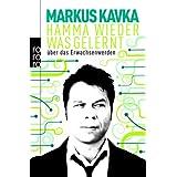 """Hamma wieder was gelernt: �ber das Erwachsenwerdenvon """"Markus Kavka"""""""