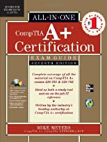 CompTIA A+ Certification All-in-One Exam Guide, Seventh Edition (Exams 220-701 &amp; 220-702)