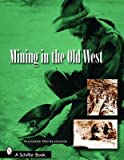 img - for [(Mining in the Old West )] [Author: Sandor Demlinger] [Apr-2006] book / textbook / text book