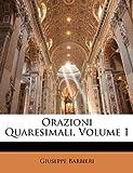 Orazioni Quaresimali, Volume 1 (Italian Edition)