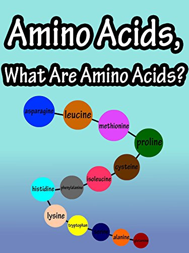 Amino Acids, What Are Amino Acids?