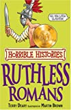 Terry Deary Ruthless Romans (Horrible Histories)