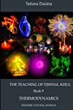 img - for The Teaching of Djwhal Khul - Thermodynamics (The Teaching of Djwhal Khul - Esoteric Natural Science) (Volume 9) book / textbook / text book
