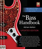 The Bass Handbook: The Complete Guide to Mastering Bass Guitar, Updated and Expanded Edition