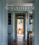 img - for Creating a New Old House: Yesterday's Character for Today's Home (American Institute Architects) book / textbook / text book