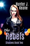 The Rebels (Shadows Trilogy Book 2) (English Edition)