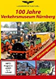 Acquista 100 Jahre Verkehrsmuseum Nürnberg [Edizione: Germania]