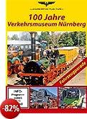 100 Jahre Verkehrsmuseum Nürnberg [Edizione: Germania]