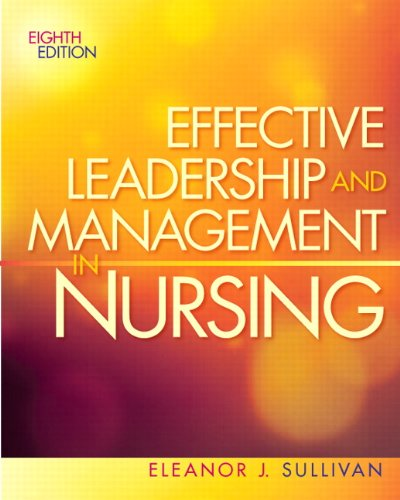 Effective Leadership and Management in Nursing  - Eleanor J. Sullivan
