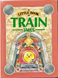 A Little Book of Train Tales (0091717701) by Various Authors