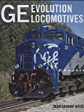 img - for GE Evolution Locomotives book / textbook / text book