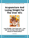 51%2BCqNs DnL. SL160 Acupuncture And Losing Weight For The Over 40s Lose POUNDS, Feel Great And... Live Life To The FULL With The Least Amount Of Human Effort!