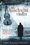 Maria Angels Anglada The Auschwitz Violin