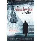 The Auschwitz Violinby Maria Angels Anglada